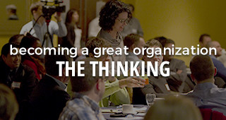 becoming a great organization: the thinking